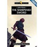 Portada de [(THE SHARPENED SWORD: JOHN KNOX)] [ BY (AUTHOR) DR CATHERINE MACKENZIE ] [JANUARY, 2013]
