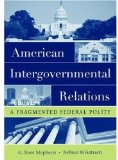Portada de AMERICAN INTERGOVERNMENTAL RELATIONS: A FRAGMENTED FEDERAL POLITY BY STEPHENS, G. ROSS, WIKSTROM, NELSON (2006) PAPERBACK
