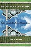 Portada de NO PLACE LIKE HOME: WEALTH, COMMUNITY AND THE POLITICS OF HOMEOWNERSHIP BY BRIAN J. MCCABE (2016-04-15)