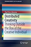 Portada de DISTRIBUTED CREATIVITY: THINKING OUTSIDE THE BOX OF THE CREATIVE INDIVIDUAL (SPRINGERBRIEFS IN PSYCHOLOGY) BY VLAD PETRE GL??VEANU (2014-04-10)