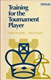 Portada de TRAINING FOR THE TOURNAMENT PLAYER (BATSFORD CHESS LIBRARY) BY MARK DVORETSKY (1993-09-02)