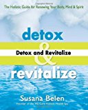 Portada de DETOX AND REVITALIZE: THE HOLISTIC GUIDE FOR RENEWING YOUR BODY, MIND, AND SPIRIT BY BELEN, SUSANA (2007) PAPERBACK