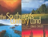 Portada de THE SOUTHWEST'S CONTRARY LAND: FOREVER CHANGING BETWEEN FOUR CORNERS AND THE SEA OF CORTES BY CRAIG CHILDS (2001-10-06)