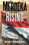 Portada de MERDEKA RISING: PART TWO OF BLACK SUN, RED MOON: A NOVEL OF JAVA BY MARRON, RORY (2014) PAPERBACK