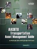 Portada de AASHTO TRANSPORTATION ASSET MANAGEMENT GUIDE: A FOCUS ON IMPLEMENTATION, 1ST EDITION