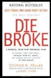 Portada de DIE BROKE: A RADICAL FOUR PART FINANCIAL PLAN BY STEPHEN M. POLLAN (1-SEP-1998) PAPERBACK