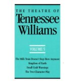 Portada de [(THE THEATRE OF TENNESSEE WILLIAMS: MILK TRAIN DOESN'T STOP HERE ANYMORE, KINGDOM OF EARTH, SMALL CRAFT WARNINGS, THE TWO-CHARACTER PLAY VOLUME V)] [AUTHOR: TENNESSEE WILLIAMS] PUBLISHED ON (MAY, 1991)
