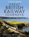 Portada de GREAT BRITISH RAILWAY JOURNEYS BY BUNCE, CHARLIE ON 06/01/2011 1ST (FIRST) EDITION