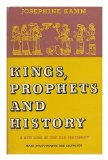 Portada de KINGS, PROPHETS, AND HISTORY; A NEW LOOK AT THE OLD TESTAMENT. WITH ILLUS. BY GWYNETH COLE