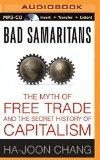 Portada de BAD SAMARITANS: THE MYTH OF FREE TRADE AND THE SECRET HISTORY OF CAPITALISM BY HA-JOON CHANG (2015-04-28)