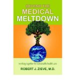 Portada de [(BEYOND THE MEDICAL MELTDOWN)] [AUTHOR: ROBERT J ZIEVE] PUBLISHED ON (JUNE, 2006)