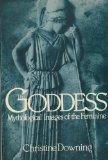 Portada de THE GODDESS: MYTHOLOGICAL IMAGES OF THE FEMININE 1ST EDITION BY DOWNING, CHRISTINE (1984) PAPERBACK