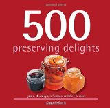 Portada de 500 PRESERVING DELIGHTS: JAMS, CHUTNEYS, INFUSIONS, RELISHES & MORE BY CLIPPY MCKENNA (2014) HARDCOVER