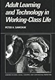 Portada de [(ADULT LEARNING AND TECHNOLOGY IN WORKING-CLASS LIFE)] [BY (AUTHOR) PETER H. SAWCHUK] PUBLISHED ON (MARCH, 2003)