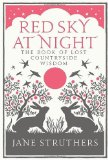 Portada de RED SKY AT NIGHT: THE BOOK OF LOST COUNTRY WISDOM BY STRUTHERS. JANE ( 2009 ) HARDCOVER