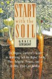 Portada de START WITH THE SOIL: ORGANIC GARDENER'S GUIDE TO IMPROVING THE SOIL FOR HIGHER YIELDS, MORE BEAUTIFUL FLOWERS AND A HEALTHY, EASY-CARE GARDEN BY GRACE GERSHUNY (16-JUL-1998) PAPERBACK