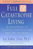 Portada de FULL CATASTROPHE LIVING: USING THE WISDOM OF YOUR BODY AND MIND TO FACE STRESS, PAIN, AND ILLNESS BY KABAT-ZINN, JON, HANH, THICH NHAT (1990) PAPERBACK