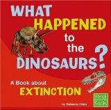 Portada de WHAT HAPPENED TO THE DINOSAURS?: A BOOK ABOUT EXTINCTION (WHY IN THE WORLD?) BY REBECCA OLIEN (2006-09-01)