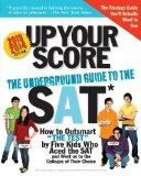 Portada de UP YOUR SCORE, 2013-2014 EDITION: THE UNDERGROUND GUIDE TO THE SAT (UP YOUR SCORE: THE UNDERGROUND GUIDE TO THE SAT) BY COLTON, MICHAEL, BERGER, LARRY, MISTRY, MANEK, LIAO, JAJA, R (2012) PAPERBACK