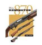 Portada de [(GUN DIGEST BOOK OF THE REMINGTON 870)] [AUTHOR: NICK HAHN] PUBLISHED ON (DECEMBER, 2012)