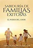 Portada de SABIDURÍA DE FAMILIAS EXITOSAS: EL PODER DEL AMOR