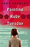 Portada de PAINTING RUBY TUESDAY BY JANE YARDLEY (2003-02-03)