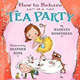 Portada de HOW TO BEHAVE AT A TEA PARTY BY MADELYN ROSENBERG (2014-09-09)