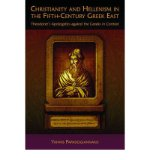 Portada de [(CHRISTIANITY AND HELLENISM IN THE FIFTH-CENTURY GREEK EAST: THEODORET'S APOLOGETICS AGAINST THE GREEKS IN CONTEXT)] [AUTHOR: YANNIS PAPADOGIANNAKIS] PUBLISHED ON (JUNE, 2013)