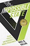Portada de THE IMPOSSIBLE STATE: ISLAM, POLITICS, AND MODERNITY'S MORAL PREDICAMENT BY WAEL B. HALLAQ (2014-09-16)