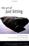 Portada de THE ART OF JUST SITTING: ESSENTIAL WRITINGS ON THE ZEN PRACTICE OF SHIKANTAZA (2002-06-15)