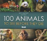 Portada de 100 ANIMALS TO SEE BEFORE THEY DIE (BRADT GUIDES) BY MIKE UNWIN (15-OCT-2007) HARDCOVER