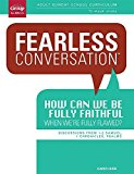 Portada de FEARLESS CONVERSATION LEADER GUIDE: HOW CAN WE BE FULLY FAITHFUL WHEN WE'RE FULLY FLAWED?: ADULT SUNDAY SCHOOL CURRICULUM 13-WEEK STUDY BY GROUP PUBLISHING (2014) PAPERBACK