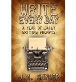 Portada de [(WRITE EVERY DAY: A YEAR OF DAILY WRITING PROMPTS)] [AUTHOR: J M SNYDER] PUBLISHED ON (DECEMBER, 2012)