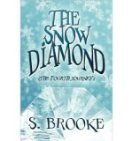 Portada de [( THE SNOW DIAMOND: THE FOURTH JOURNEY )] [BY: S BROOKE] [MAY-2010]