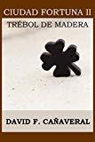 Portada de TREBOL DE MADERA (CIUDAD FORTUNA Nº 2)
