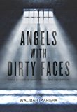 Portada de ANGELS WITH DIRTY FACES: THREE STORIES OF CRIME, PRISON, AND REDEMPTION BY WALIDAH IMARISHA (2016-02-09)