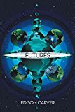 Portada de [(FUTURES)] [BY (AUTHOR) EDISON CARVER] PUBLISHED ON (MAY, 2012)