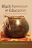 Portada de BLACK FEMINISM IN EDUCATION: BLACK WOMEN SPEAK BACK, UP, AND OUT: 69 (BLACK STUDIES AND CRITICAL THINKING) (2015-04-23)