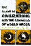 Portada de THE CLASH OF CIVILIZATIONS AND THE REMAKING OF WORLD ORDER 1ST PR EDITION BY HUNTINGTON, SAMUEL P. (1996) HARDCOVER