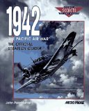 Portada de 1942 THE PACIFIC AIR WAR: THE OFFICIAL STRATEGY GUIDE (SECRETS OF THE GAMES,) BY POSSIDENTE, JOHN (1995) PAPERBACK