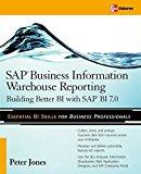 Portada de SAP BUSINESS INFORMATION WAREHOUSE REPORTING: BUILDING BETTER BI WITH SAP BI 7.0 BY PETER JONES (2008-02-08)