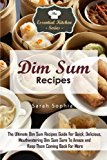 Portada de DIM SUM RECIPES: THE ULTIMATE DIM SUM RECIPES GUIDE FOR QUICK, DELICIOUS, MOUTHWATERING DIM SUM SURE TO AMAZE AND KEEP THEM COMING BACK FOR MORE (THE ESSENTIAL KITCHEN SERIES) (VOLUME 84) BY SARAH SOPHIA (2015-09-11)