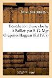 Portada de BENEDICTION D UNE CLOCHE A BAILLOU PAR S. G. MGR GREGORIOS HAGGEAR, ARCHEVEQUE DE SAINT-JEAN-D ACRE (RELIGION) BY CHAMBOIS-E (2013-04-03)