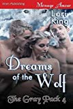 Portada de DREAMS OF THE WOLF [THE GRAY PACK 4] (SIREN PUBLISHING MENAGE AMOUR) BY LORI KING (2014-02-11)