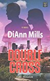 Portada de [(DOUBLE CROSS : FBI: HOUSTON)] [BY (AUTHOR) DIANN MILLS] PUBLISHED ON (MAY, 2015)