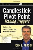 Portada de CANDLESTICK AND PIVOT POINT TRADING TRIGGERS: SETUPS FOR STOCK, FOREX, AND FUTURES MARKETS BY JOHN L. PERSON (2006-11-03)