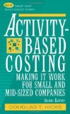Portada de ACTIVITY-BASED COSTING: MAKING IT WORK FOR SMALL AND MID-SIZED COMPANIES (WILEY COST MANAGEMENT SERIES) 2ND (SECOND) EDITION BY HICKS, DOUGLAS T. PUBLISHED BY WILEY (2002)