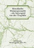 Portada de MORALISCHE WALPURGISNACHT : EIN SATYRSPIEL VOR DER TRAGöDIE