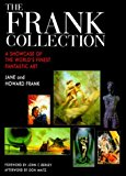 Portada de THE FRANK COLLECTION: A SHOWCASE OF THE WORLD'S FINEST FANTASTIC ART BY JANE FRANK (2000-03-02)
