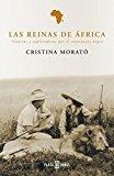 Portada de LAS REINAS DE AFRICA. VIAJERAS Y EXPLORADORAS POR EL CONTINENTE NEGRO (O.DIVERSAS) (SPANISH EDITION) BY CRISTINA MORATO (2003-04-04)